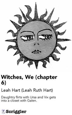 Witches, We (chapter 6) by Leah Hart (Leah Ruth Hart) https://scriggler.com/detailPost/story/36648