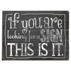If you are looking for a sign... #quote