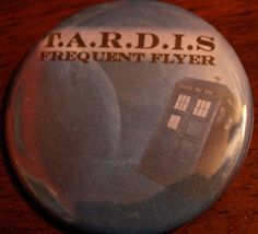 Tardis frequent flyer button   2.25 inches pin by FetchMyButton, $1.75