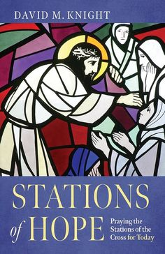 [Praying the Stations series] Stations of Hope (Booklet): Praying the Stations of the Cross for Today