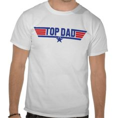 Top Dad T-shirt #zazzle #Christmas #gifts