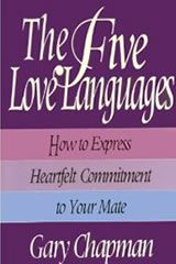 The Five Love Languages. Gary Chapman