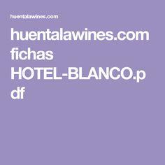 huentalawines.com fichas HOTEL-BLANCO.pdf