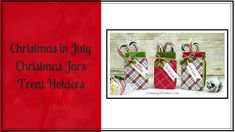 Christmas In July Christmas Jars Treat Holders - YouTube Christmas Paper Crafts, Christmas Jars, 3d Paper Crafts, Stampin Up Christmas, Christmas In July, Christmas Projects, Paper Crafting, Paper Gifts, Mason Jar Cards