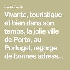 Vivante, touristique et bien dans son temps, la jolie ville de Porto, au Portugal, regorge de bonnes adresses de restaurants