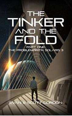 The NOOK Book (eBook) of the The Tinker and The Fold - Part The Problem with Solaris 3 by Scott Gordon, Evan Gordon Books For Boys, I Love Books, Books To Read, Sci Fi News, Science Fiction Series, Are You Not Entertained, Book Nooks, Historical Fiction, Book Recommendations