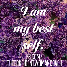 Daily Affirmation: I am my best self. #ConfidentWomenConnect