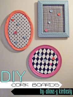 DIY Cork Boards | allonsykimberly.com. . . . . . I'd use these in a craft room or home office, love the oval one!