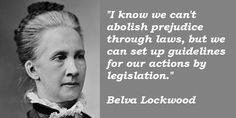 Quotes By Belva Lockwood