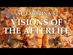 St. Faustina's Visions of the Afterlife - YouTube
