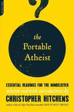 The Portable Atheist: Essential Readings for the Nonbeliever by Christopher Hitchens http://www.amazon.com/dp/0306816083/ref=cm_sw_r_pi_dp_EURlvb0X3B9AZ