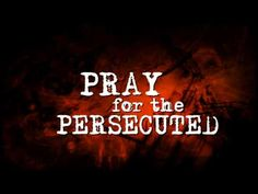 """PERSECUTED CHRISTIANS - YouTube  Heavenly Father-Please give strength to these Your children that are persecuted in Your most awesome name.  These people are showing """"comfortable Christians"""" how to believe"""" even when it causes death and separation from family and friends."""