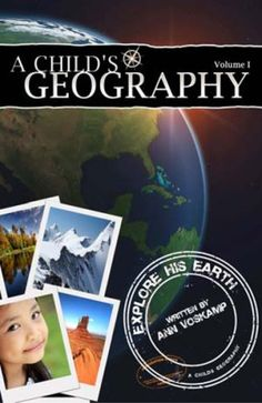 A Childs Geography: Explore His Earth (Volume 1)