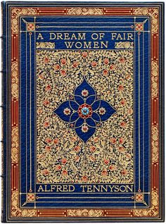 "A Dream of Fair Women by Lord Alfred Tennyson. Sangorski & Sutcliffe, Bindery. ""blocked in gilt in an elaborate and detailed floral design with red onlays and inset with 5 garnet cabochons and 6 turquoise cabochons""  Rare Edition, Illuminated Manuscript, Bejeweled Book, Beautiful Book Binding, Art,"
