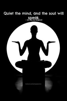 """Quiet the mind and the soul will speak."" Enjoyed and repinned by yogapad.com.au"