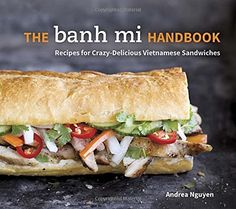 The Banh Mi Handbook: Recipes for Crazy-Delicious Vietnamese Sandwiches by Andrea Nguyen http://www.amazon.com/dp/160774533X/ref=cm_sw_r_pi_dp_mjrHvb1FJD04R
