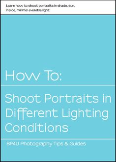 How To Shoot Portraits In Different Lighting Conditions