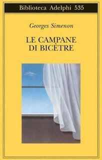Leggere Libri Fuori Dal Coro : LE CAMPANE DI BICÊTRE Georges Simenon