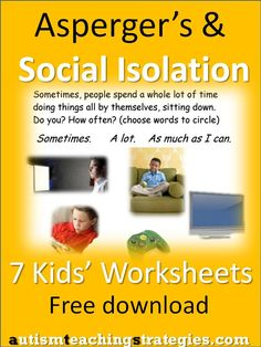 I created seven illustrated worksheets to help children with Asperger's and other autism spectrum disorders to explore the issue of isolation and possible solutions.  Included is a link to another free download, a social isolation card game. This was pinned by pinterest.com/joelshaul/ .  Follow all our boards.