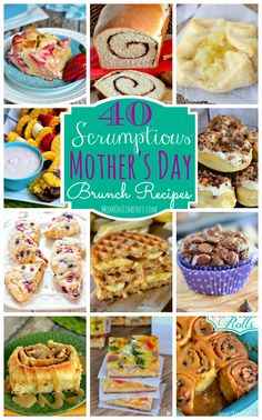 40 Scrumptious Mother's Day Brunch recipes! Sweet, savory and everything in between! | MomOnTimeout.com