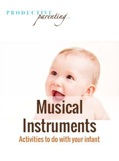 Productive Parenting: Preschool Activities - Musical Instruments - Middle Infant Activities