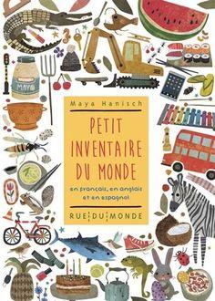 Maya Hanish, Petit inventaire du monde, En français, en anglais et en espagnol, rue du Monde, 2106