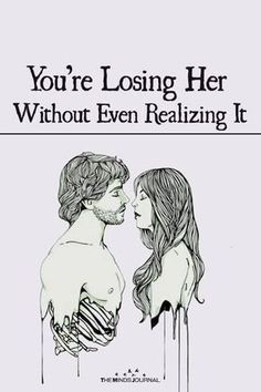 You're Losing Her Without Even Realizing It - https://themindsjournal.com/youre-losing-without-even-realizing/
