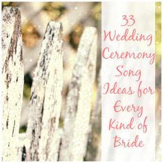 33 Wedding Ceremony Song Ideas for Every Kind of Bride