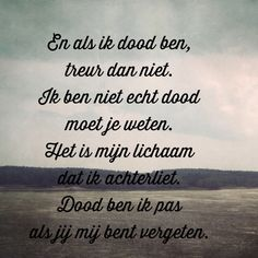 gedicht missen overleden - Google zoeken Missing My Brother, Never Forget You, Everlasting Love, Cute Quotes, Grief, Cool Words, Qoutes, Poems, Memories