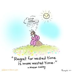 "Buddhist Witchery--""Regret for wasted time is more wasted time. Hustle Quotes, True Quotes, Funny Quotes, Advice Quotes, Buddah Doodles, Nursery Rhymes Lyrics, Buddha Thoughts, Buddhist Philosophy, Little Buddha"