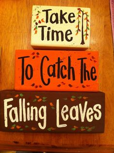 Take time to catch the falling leaves sign stacking 2 x 4 blocks autumn décor set of 3 - website posts Fall Crafts, Holiday Crafts, Holiday Fun, Holiday Wreaths, Holiday Ideas, Happy Fall Y'all, Shabby, Fall Harvest, Wood Blocks
