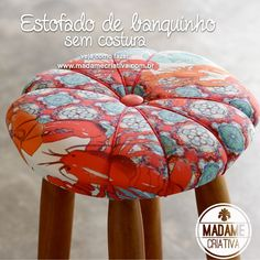 Easy and fast way to remodel a stool. No sewing! DIY tutorial - Como reformar um banquinho sem precisar costurar - Passo a Passo - Estofado rápido