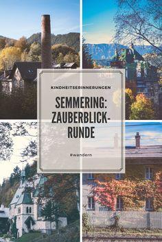 wandern am Semmering: Zauberblickrunde; Kindheitserinnerungen - Vergangenheit - loslassen - Natur - Herbst - Österreich