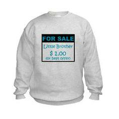 Little Brother For Sale Sweatshirt