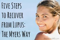 5 Steps to Recover from Lupus - The Myers Way - A functional medicine approach to recovering from lupus.