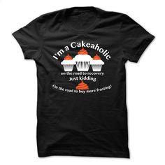 Cakeaholic T Shirt, Hoodie, Sweatshirts - silk screen #Tshirt #fashion