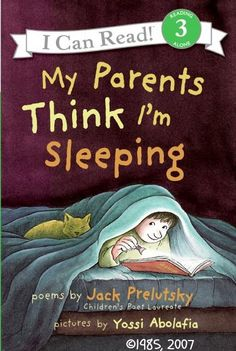My Parents Think I'm Sleeping. Art © Yossi Abolafia. Text © Jack Prelutsky. Greenwillow Book / HarperCollins (2008) I Can Read Book 3. Paperback, 48 pages. ©1985, 2007 via HarperCollins