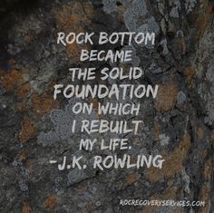 J.K. Rowling #Quote #rockbottom #recovery