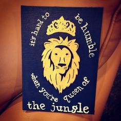 its hard to be humble when ur queen of the jungle :)