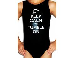 Gymnastics Leotards Girls Mystique KEEP CALM  Leotard Gymnast cxs cs cm cl axs as am al axl as Sizes Child - Adult many color options