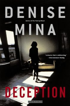 Deception by Denise Mina I Love Books, Books To Read, My Books, Book Club Books, Book Lists, Mystery Novels, Mystery Thriller, Reading Rainbow, Reading Groups