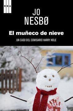 El Muñeco de nieve / Jo Nesbø ; traducción de Carmen Montes y Ada Berntsen