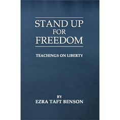 What we may expect to happen in the next 25 yrs? Stand Up For Freedom – Teachings On Liberty by Ezra Taft Benson