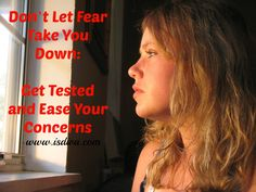 Don't Let Fear Take You Down: Get Tested and Ease Your Concerns