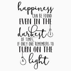 Happiness Can Even Be Found in the Darkest of Times