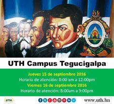 Horarios de atención del Campus Tegucigalpa  Jueves 15 de Septiembre de 8:00am a 12:00pm Viernes 16 de Septiembre de 8:00am a 9:00pm *Nuestro servicio en redes sociales estará disponible en horario normal, para atender todas sus consultas!  Inicio de clases: -Modalidad fin de semana: Viernes 16 de septiembre -Modalidad presencial & online: Lunes 19 de septiembre  #UTH #Honduras