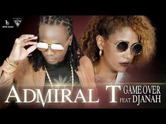 Admiral T Ft. Djanah - Game Over - YouTube T Games, Album, Clip, Concert, Jukebox, Mens Sunglasses, Youtube, Passion, Dessert