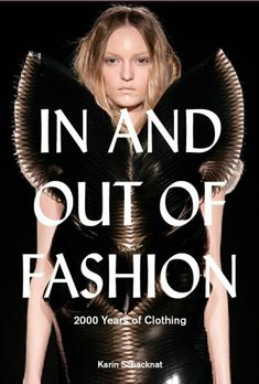 In and Out of Fashion Auteur(s): Karin Schacknat ArtEZ press Verschenen: 2018 Uitvoering: flexicover Formaat: 18 x 25 cm Omvang: 386 Illustratie: ca. 350 fullcolour afbeeldingen Ontwerp: Glamcult Studio Taal: Engels ISBN: 9789491444548 NUR: 452 Prijs: € 46,50 (available in library TextielMuseum) In & Out, New Books, Textiles, Studio, Movie Posters, Movies, Clothes, Fashion, Films