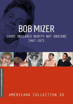 BOB MIZER: COURT DECLARES NUDITY NOT OBSCENE 1967-1971 Tom Scott, Tony Perry, Film Archive, Beauty And The Beast, Bob, It Cast, Bob Cuts, Bob Sleigh, Bobs