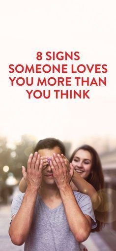 8 Signs Someone Loves You More Than You Think